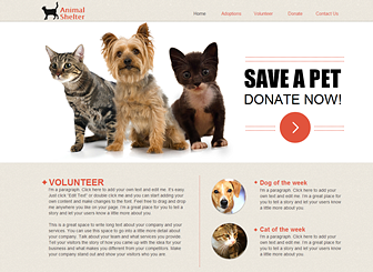 Animal Shelter Template - Warm, friendly, and easy to navigate, this template is the perfect online platform for your pet shelter or animal rescue center. Customize the text and upload your own photos to encourage visitors to donate, volunteer, or adopt an animal in need.