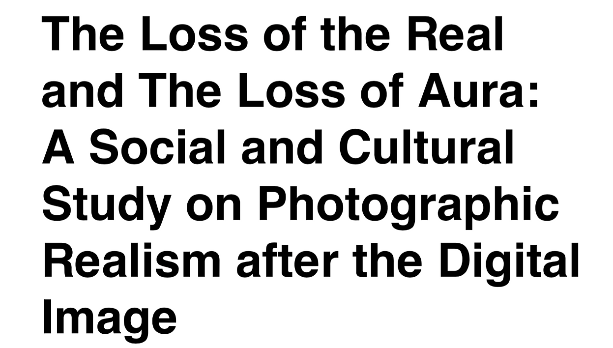 john hui publication essay the loss of the real and the loss of aura a social and cultural study on photographic realism and digital image 2016