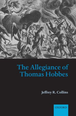 review the radical hobbes arash abizadeh political philosophy review essay of jeffrey r collins the allegiance of thomas hobbes oxford oxford university press 2005 and james martel subverting the leviathan