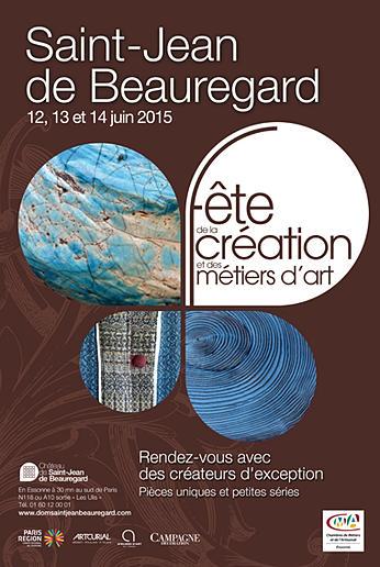 Fête de la Création et des Métiers d'Art au Château de Saint Jean de Beauregard 12 13 et 14 juin 2015