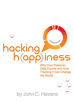 Hacking Happiness by John C. Havnes