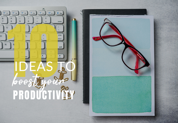 10 Ideas to Boost your Productivity
