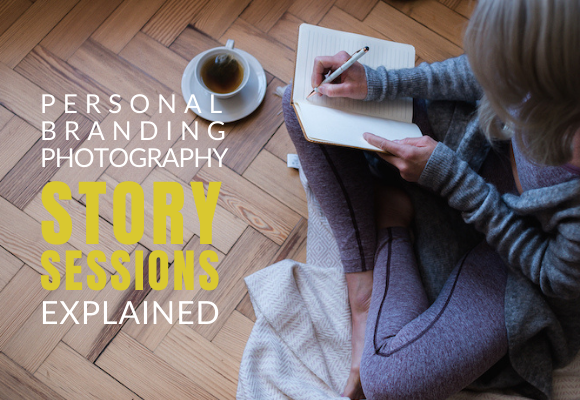 PERSONAL BRANDING PHOTOGRAPHY STORY SESSIONS