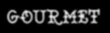 GOURMET(STRIP002) BOLD.png