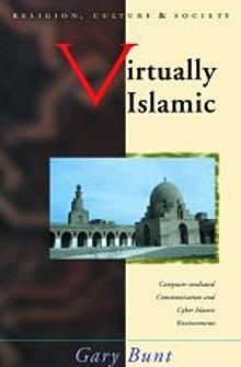 Gary R. Bunt, Virtually Islamic