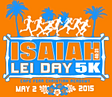Register Today for Isaiah 4031 Lei Day 5K