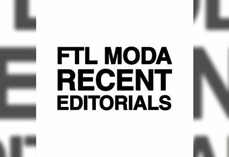 FTL MODA RECENT EDITORIALS MAY 2019