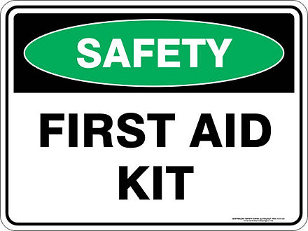 Signs Safety First First Aid Kit Safety Sign