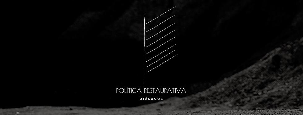 Política Restaurativa Nossa Terra Firme.