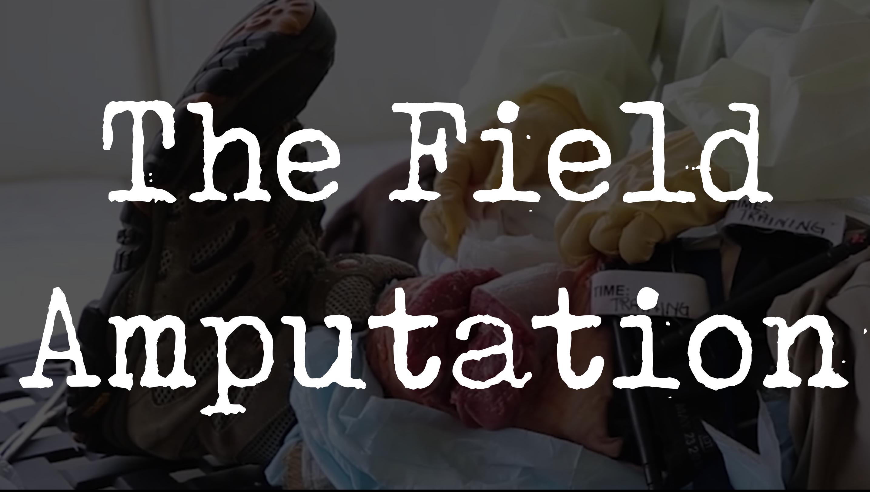 Field Amputation