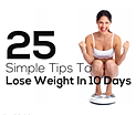 25 Simple Tips to Lose Weight ...
