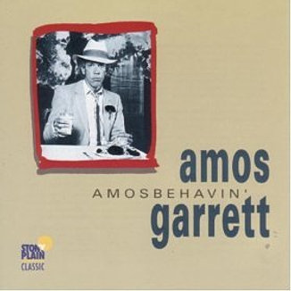 "Amos Garrett  ""Amosbehavin'"""