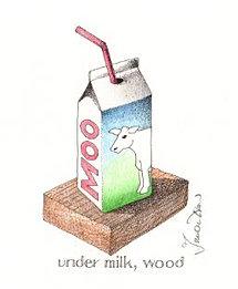 Under Milk, Wood