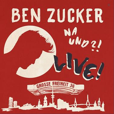 Ben Zucker Na und?! Live!