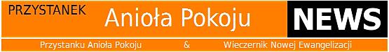 www.Przystanek_Anioła_Pokoju.eu/NEWS
