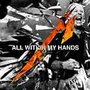 Mettalica – All within my hands.jpg
