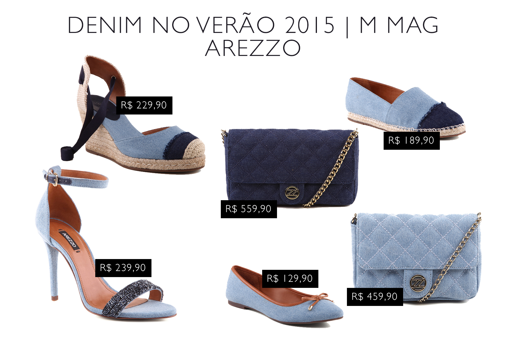 A Arezzo é uma das marcas que está apostando nessa tendência, são espadrilhes, alpargatas, sapatilhas e bolsas que chegam em jeans para variar entre os