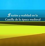 Ficción y realidad en la Castilla de la época medieval