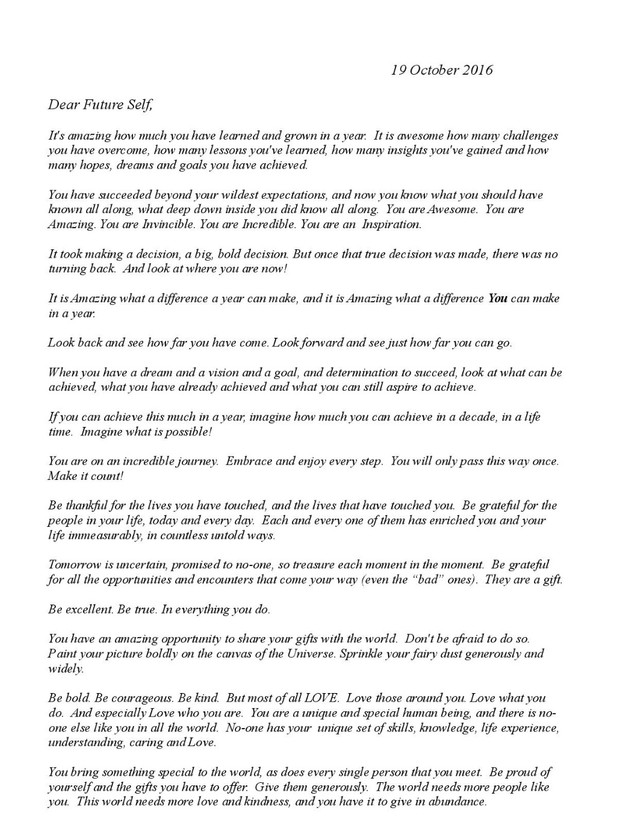 so todays prompt write a letter to your future self inspired me to participate so here it is a letter to my future self