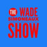 The Wade Simoneaux Show