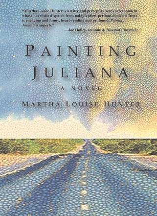 Painting Juliana by Martha Louise Hunter Best Women's Literary Fiction Magical Realism Alzheimer's Book, Edgy