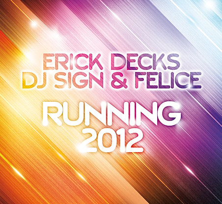 ERICK DECKS, DJ SIGN, FELICE