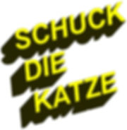 SCHUCKDIEKATZE 2.jpg
