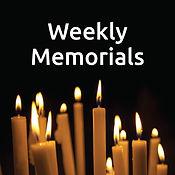 Weekly Memorials.jpg