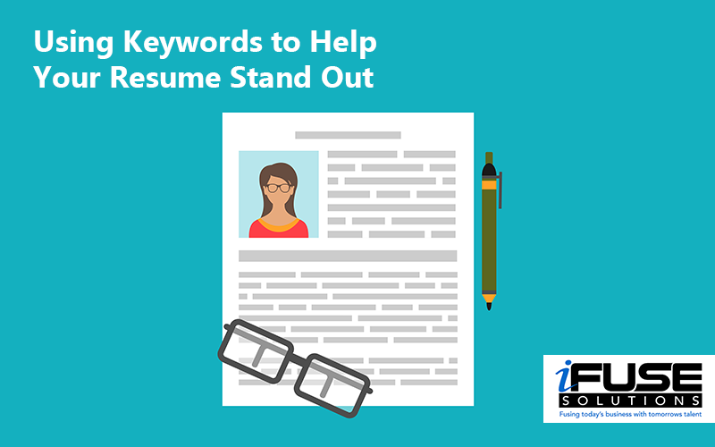 using keywords to help your resume stand out ifuse solutions