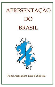 Apresentação do Brasil - Ronie Silveira