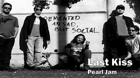 pearl jam, last kiss