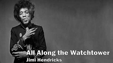 jimi hendricks, all along the watchtower