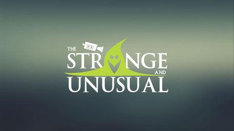 The Strange and Unusual