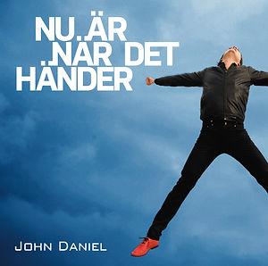 John Daniel - Nu är när det händer cover