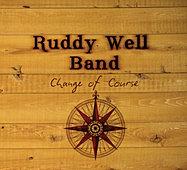 Ruddy Well Band - Change of Course