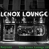 Kaysan - Lenox Lounge