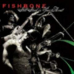 Still Stuck In Your Throat_Fishbone.jpg