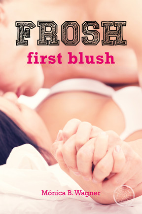 Frosh: First Blush Cover