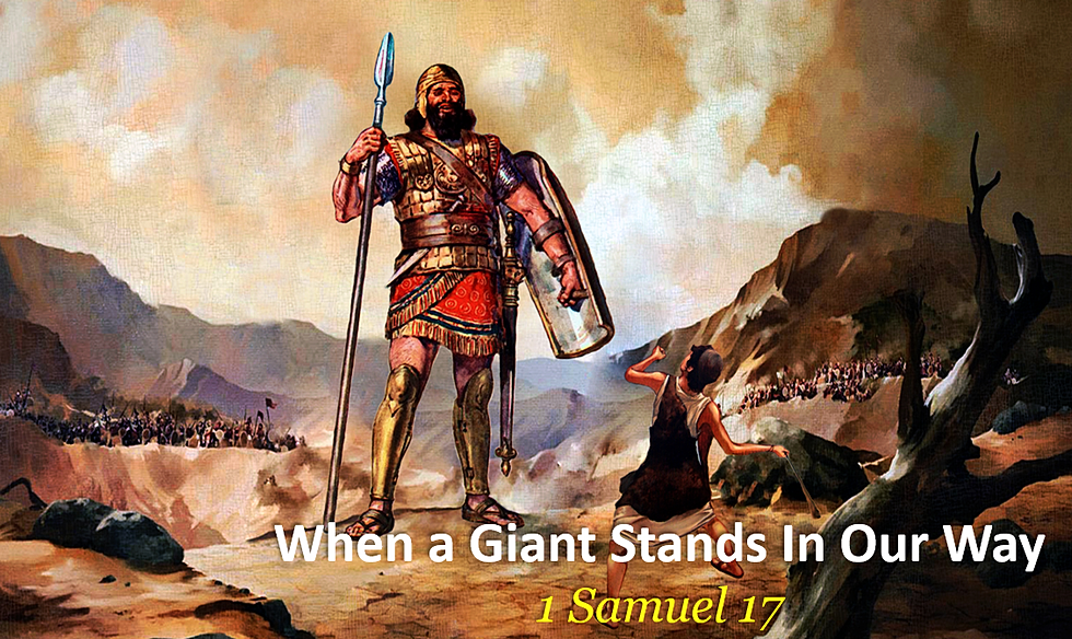 When a Giant Stands In Our Way