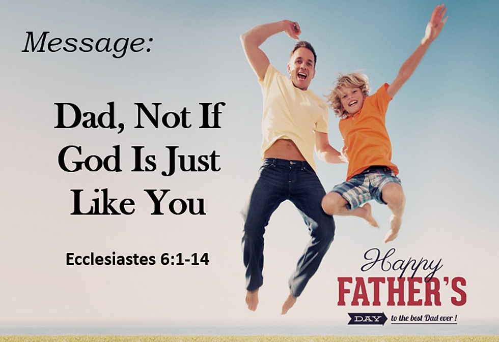 Dad, Not If God Is Just Like You