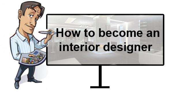 How To Become An Interior Designer Interiordesigningcou Adorable Being An Interior Designer