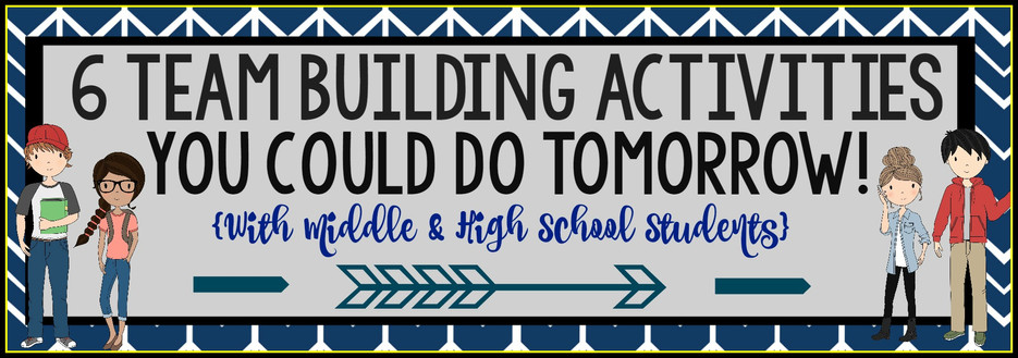 6 Team Building Ideas for Middle & High School Students ...