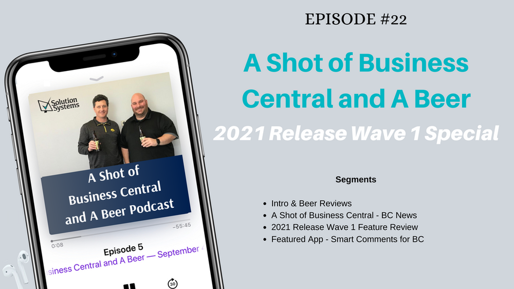 Business Central 2021 Release Wave 1 Features Overview | A Shot of Business Central and A Beer