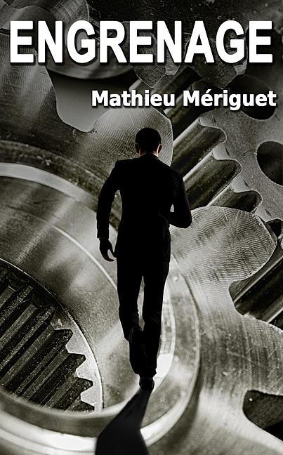 Engrenage - Mathieu Mériguet