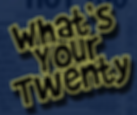 whats_your_twenty_logo.png