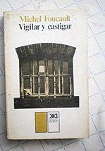Michel Foucault, VIGILAR Y CASTIGAR