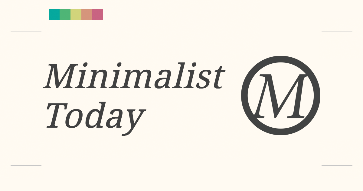 Minimalist today start your minimalist life today for Who started minimalism