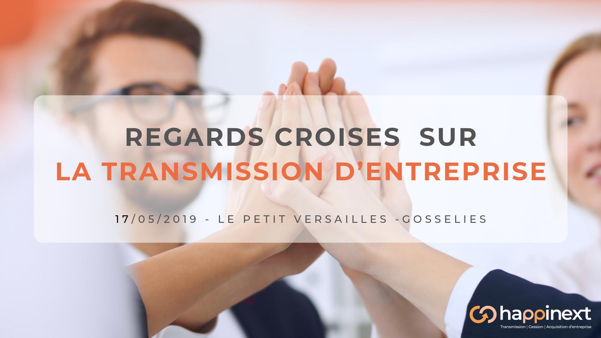 Regards croisés sur la transmission d'entreprise : Transmission eentreprise | cession entreprise | acquisition entreprise : Happinext Wallonie (Hainaut-Namur)