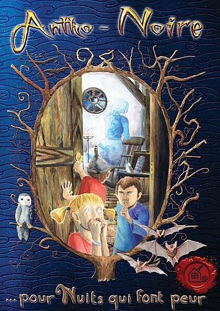 """Couverture du livre """"Antho-noire... pour nuits qui font peur"""" des éditions la cabane à mots"""
