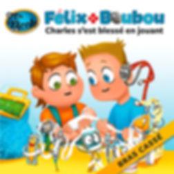 Charles s'est blessé en jouant : bras cassé,  Félix et Boubou, Éditions Dre. Nicole